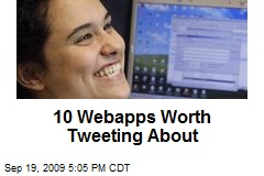 10 Webapps Worth Tweeting About