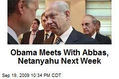 Obama Meets With Abbas, Netanyahu Next Week