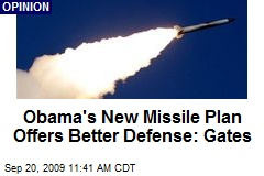 Obama's New Missile Plan Offers Better Defense: Gates