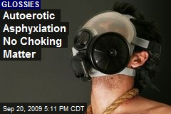 Autoerotic Asphyxiation No Choking Matter