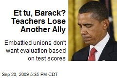 Et tu, Barack? Teachers Lose Another Ally