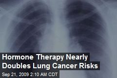 Hormone Therapy Nearly Doubles Lung Cancer Risks