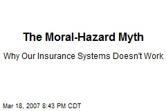 The Moral-Hazard Myth