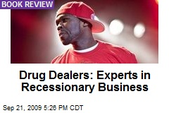 Drug Dealers: Experts in Recessionary Business