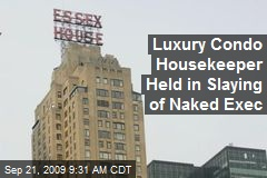 Luxury Condo Housekeeper Held in Slaying of Naked Exec