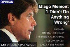 Blago Memoir: 'I Didn't Do Anything Wrong'