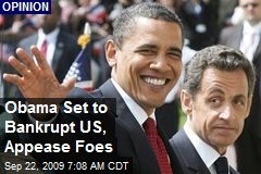 Obama Set to Bankrupt US, Appease Foes
