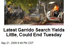 Latest Garrido Search Yields Little, Could End Tuesday