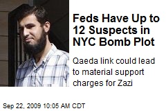 Feds Have Up to 12 Suspects in NYC Bomb Plot