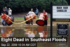 Eight Dead in Southeast Floods