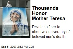 Thousands Honor Mother Teresa