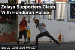 Zelaya Supporters Clash With Honduran Police
