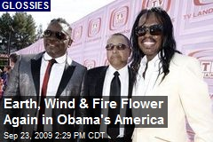 Earth, Wind & Fire Flower Again in Obama's America