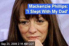 Mackenzie Phillips: 'I Slept With My Dad'