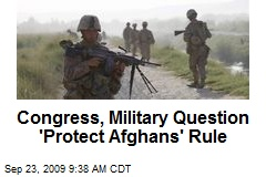 Congress, Military Question 'Protect Afghans' Rule