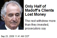 Only Half of Madoff's Clients Lost Money