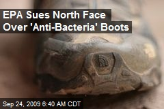 EPA Sues North Face Over 'Anti-Bacteria' Boots
