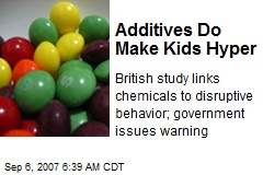 Additives Do Make Kids Hyper
