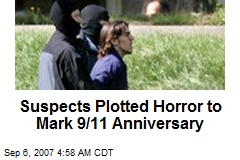 Suspects Plotted Horror to Mark 9/11 Anniversary