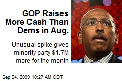 GOP Raises More Cash Than Dems in Aug.