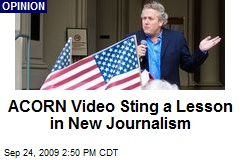 ACORN Video Sting a Lesson in New Journalism