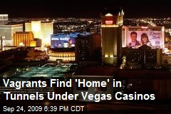 Vagrants Find 'Home' in Tunnels Under Vegas Casinos
