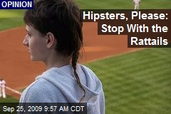 Hipsters, Please: Stop With the Rattails