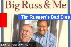 Tim Russert's Dad Dies