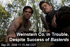 Weinstein Co. in Trouble, Despite Success of Basterds