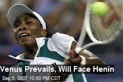 Venus Prevails, Will Face Henin