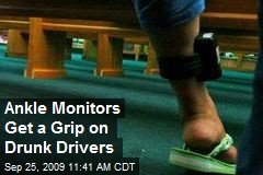 Ankle Monitors Get a Grip on Drunk Drivers