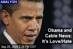 Obama and Cable News: It's Love/Hate