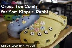 Crocs Too Comfy for Yom Kippur: Rabbi