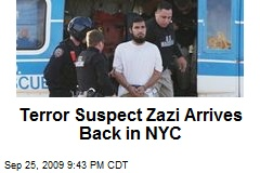 Terror Suspect Zazi Arrives Back in NYC