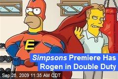 Simpsons Premiere Has Rogen in Double Duty