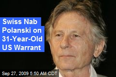 Swiss Nab Polanski on 31-Year-Old US Warrant