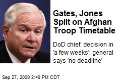 Gates, Jones Split on Afghan Troop Timetable