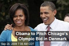 Obama to Pitch Chicago's Olympic Bid in Denmark