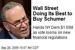 Wall Street Doing Its Best to Buy Schumer