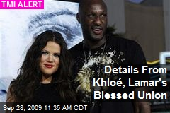 Details From Khloé, Lamar's Blessed Union