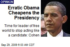 Erratic Obama Cheapens the Presidency