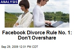 Facebook Divorce Rule No. 1: Don't Overshare