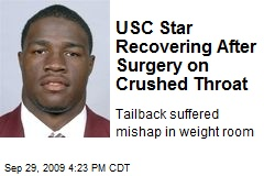 USC Star Recovering After Surgery on Crushed Throat