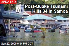 Post-Quake Tsunami Kills 34 in Samoa