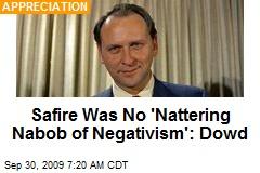 Safire Was No 'Nattering Nabob of Negativism': Dowd
