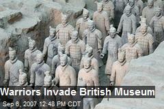 Warriors Invade British Museum