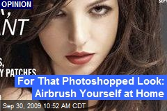 For That Photoshopped Look: Airbrush Yourself at Home