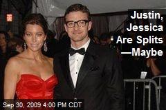 Justin, Jessica Are Splits —Maybe