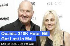 Quaids: $10K Hotel Bill Got Lost in Mail