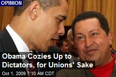 Obama Cozies Up to Dictators, for Unions' Sake